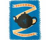 SALE Tea Beverage of Champions Original Screen Print Typography Screenprint Teapot