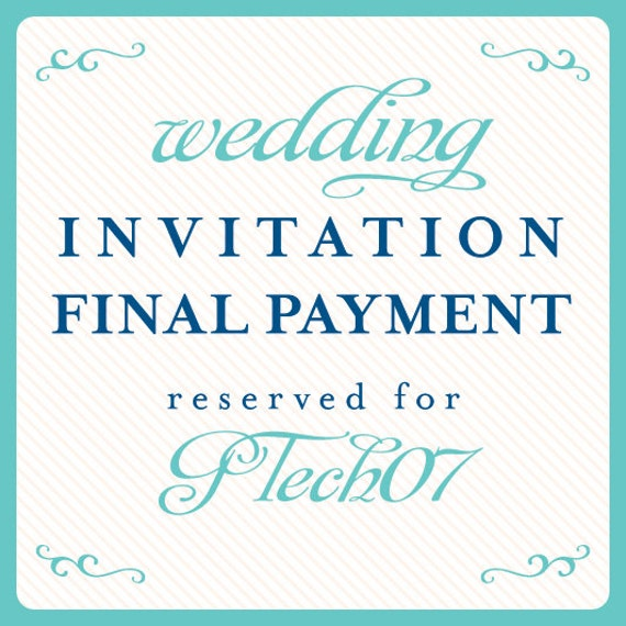 Wedding Invitation Final Payment Reserved for: GTech07