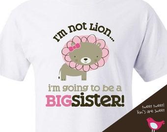 Big sister shirt- I'm not lion plain big sister To Be T-shirt