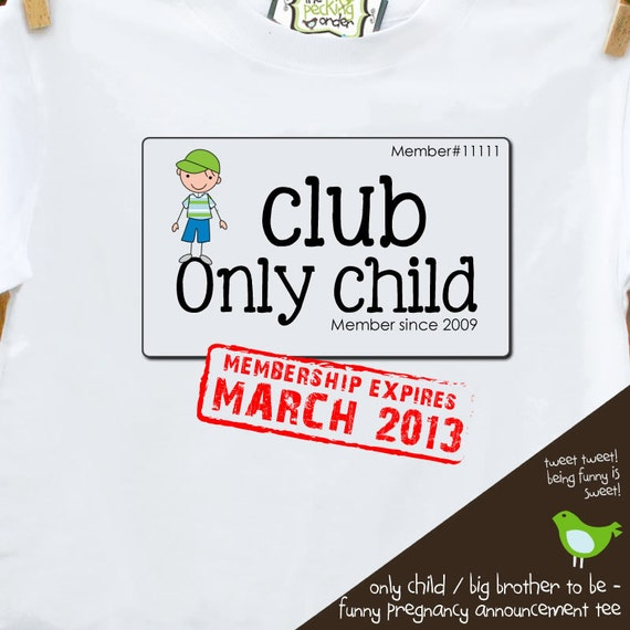 only child shirt for big brother  to be - funny club only child with membership expiring (aka your due date)