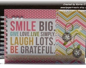 Smile Big. Laugh Lots. Be Grateful. Mini Scrapbook - 8 decorated pages - Brag Book - Gift - Photo Album