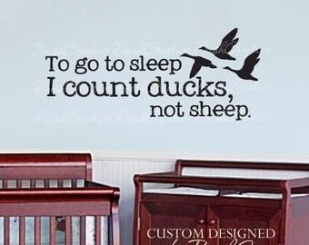"To Go to sleep I count Ducks, Not sheep Vinyl Decal - Hunting Wall Decal - Hunting Nursery Decal - Hunting Nursery - Wall Decals  022-22"""