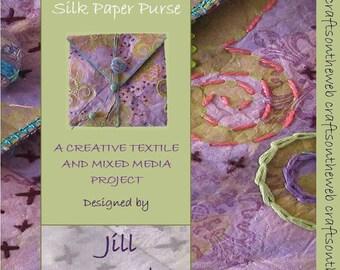 Silk Paper Pdf Digital Download Tutorial Mixed MediaTextile Fiberart Workshop Jill Amanda Kennedy Create A Silk Paper Embroidered Purse