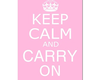 Keep Calm and Carry On - 13x19 - Poster Size Print - CHOOSE YOUR COLORS - Shown in Hot Pink, Light Pink, Pink, Aqua, and More