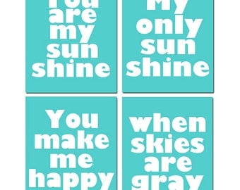 You Are My Sunshine, My Only Sunshine, You Make Me Happy When Skies Are Gray - Set of Four 8x10 Prints - CHOOSE YOUR COLORS