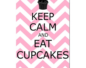 Keep Calm and Eat Cupcakes - 11x17 Chevron Poster Size Print - Kitchen Decor - CHOOSE YOUR COLORS - Shown in Pink, Black, and More
