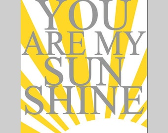 You Are My Sunshine - 11x14 Print - Modern Nursery Art - Kids Wall Art - CHOOSE YOUR COLORS - Shown in Yellow, Gray and More