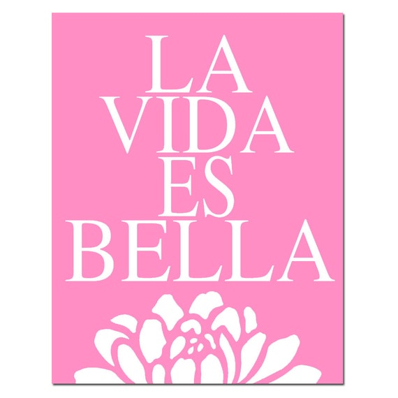 La Vida Es Bella - 11x14 Floral Print with Spanish Quote - Life is Beautiful - CHOOSE YOUR COLORS - Shown in Yellow, Gray, Pink, and More