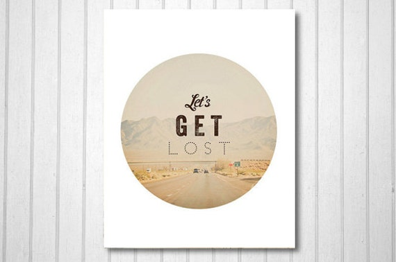 BUY 2 GET 1 FREE Adventure Photography, Road Trip, Typography, Inspiration, fpoe, Desert, Home Decor, Travel Photography - Let's Get Lost