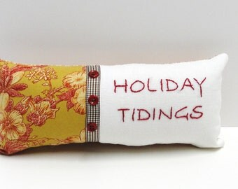 "Christmas pillow- ""Holiday Tidings"" hand embroidered in red on ivory linen, green with red toile print"