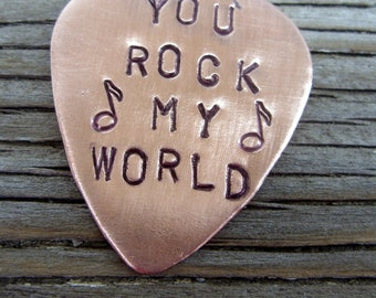 Guitar pick- hand stamped custom copper guitar pick- you rock my world- ready to ship