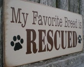 Primitive Wood Sign- My Favorite Breed Is Rescued