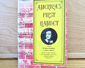 America's First Hamlet John Howard Payne  1957 Grace Overmyer 1st edition.. Home Sweet Home author. Actor. Theater. Dramatist. Diplomat.