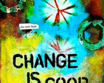 "Change is Good - 8""x8"" Mixed Media Art Print, Unframed Art, Home Decorating, Inspirational Art"
