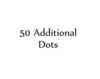 Addtional 50 Dots Without Shipping Charge (for existing print orders only)