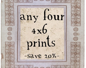 Fine Art Photography -  Any Four 4x6 Fine Art Prints - Customize Sale