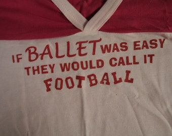 If Ballet Was Easy Tee