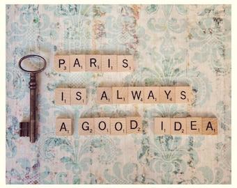 Paris Is Always A Good Idea Photograph, Inspirational Paris Photograph, Paris Quote, Wanderlust Travel Vintage Paris Decor, Paris Art Print