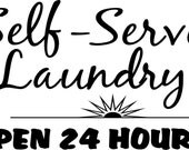 VINYL QUOTE-Self serve laundry open 24 hours- special buy any 2 quotes and get a 3rd quote free of equal or lesser value