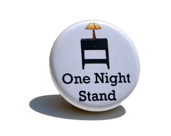One Night Stand Button Pin