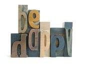 Vintage Wood Letterpress Type Set be happy