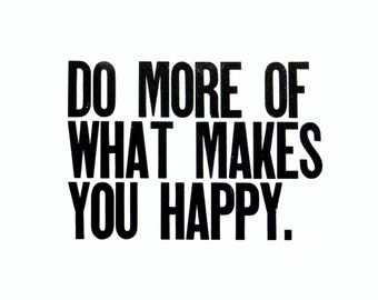 Simple Black and White Letterpress Print, Do More of What Makes You Happy Poster, Clean Lines, Minimalism, 8x10