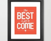 Fall Color Home Decor Hope Quote The Best Is Yet To Come FRAMED Print Trophy Orange Coral Typography Motivational Faith Tangerine Tango