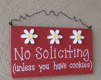Free Shipping - No SOLICITING (unless you have cookies) Sign with 3 Daisies (red) for home and office hanging sign
