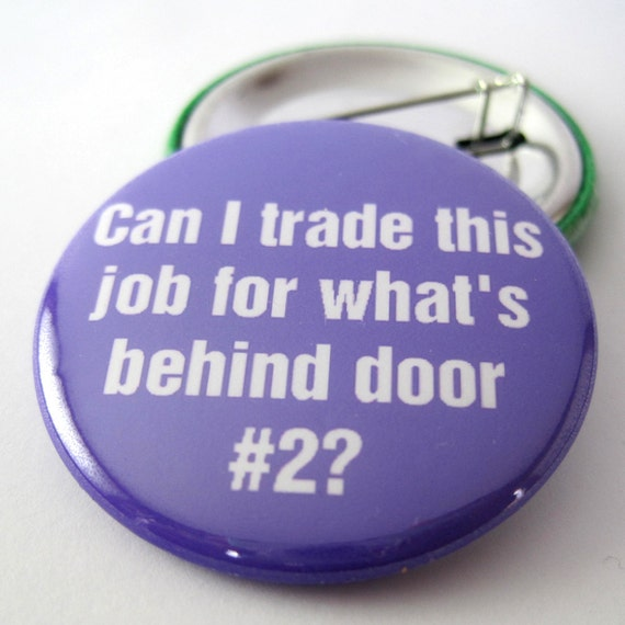 Can I trade this Job  Pinback Button Badge, pins for backpacks, Pinback Button gift  Button OR Magnet - 1.5″ (38mm)