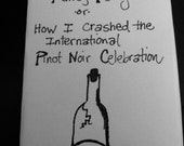 How to Crash a Fancy Party or How I Crashed the International Pinot Noir Celebration