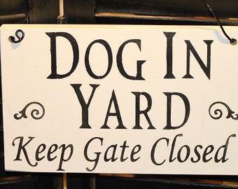 DOG IN YARD Sign/Keep Gate Closed/Handpainted You Pick Color/Outdoor sign/Pet Sign/Wood Sign/Dogs/Dog/Pets/Animals/Yard sign