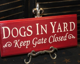 DOGS IN YARD - Keep Gate Closed Sign/Dog Sign/Gate Sign/Pet Sign/Outdoor Sign/Wood Sign/Hand painted/Dog/Dogs/Animal safety/yard sign