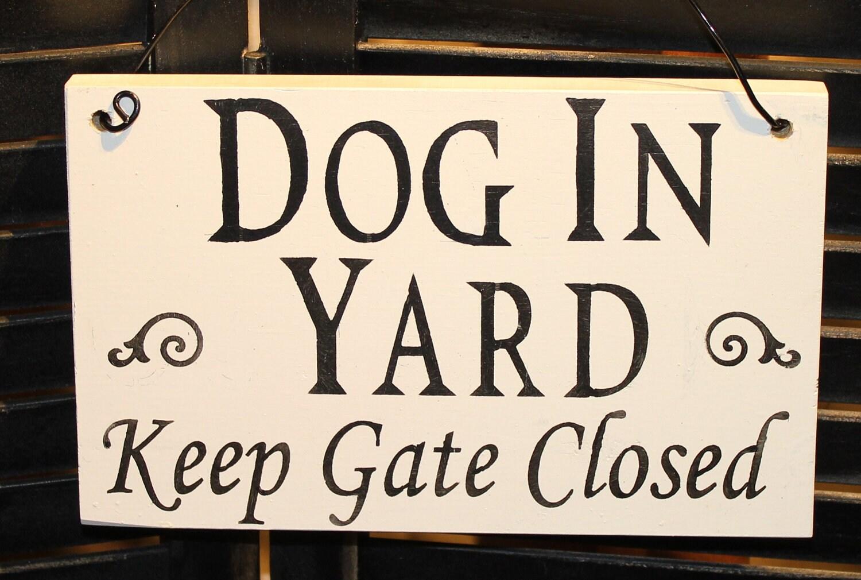 dog in yard sign keep gate closed handpainted you pick. Black Bedroom Furniture Sets. Home Design Ideas