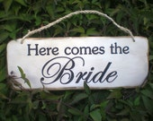 Here Comes The Bride Rustic Carved Wood Sign