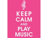 Keep Calm and Play Music - 11x14 (Featured in Hot Pink) (Musicians) Buy 3 get One Free