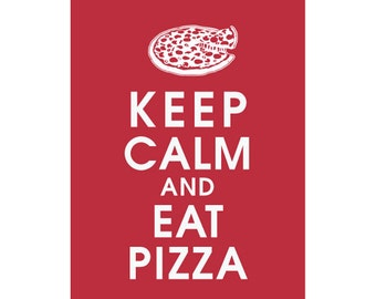 Keep Calm and EAT PIZZA, 5x7 Print featured in Cardinal Red) Buy 3 get 1 FREE  Keep Calm Art Keep Calm Poster