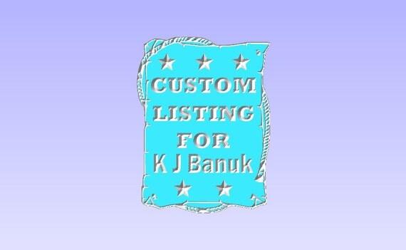Custom Listing for KJ Banuk
