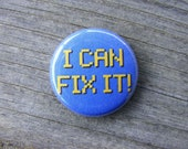I Can Fix It - Wreck-It Ralph - 1 inch Pin Back Button