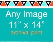 Any Image: 11 x 14