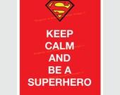 "Keep Calm and be a Superhero ""Printable Pdf Poster"""