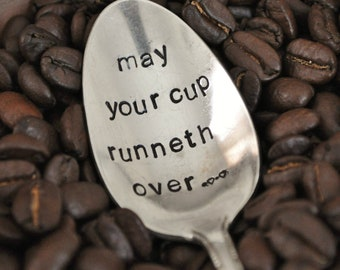 May Your Cup Runneth Over (TM) -Hand Stamped Vintage Coffee Spoon for COFFEE Lovers- by jessicaNdesigns
