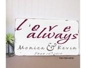 LOVE ALWAYS -Custom Distressed Wedding Sign in Weather Worn White and Crimson  -Typography Word Art