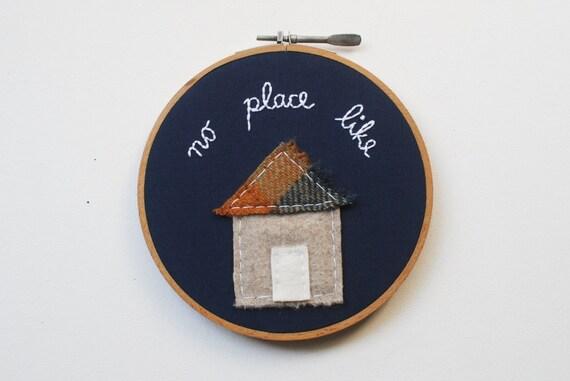 ON SALE - No Place Like Home - Embroidery Hoop Art - Primitive Home Decor - Americana