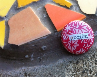 Acción  - Spanish Language Pinback Button, Magnet, Zipper Pull, Mirror, Bottle Opener, or Ornament