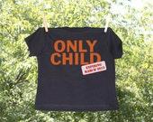Only Child Expiring with Date (month and year) Shirt - Black Shirt w/Orange & red stamp