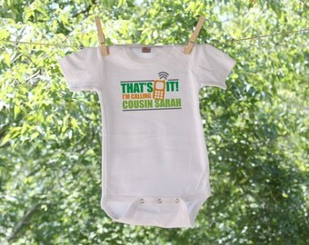 That's It, I'm Calling My Cousin // Personalized // Infant Bodysuit