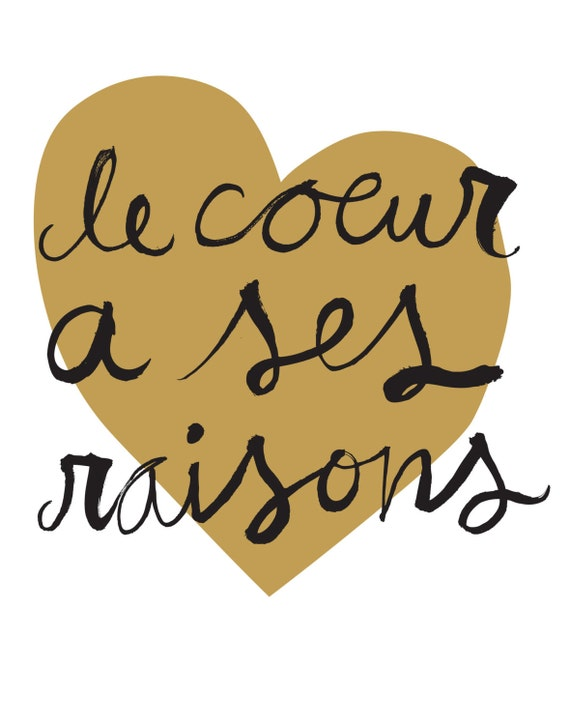 Le Coeur A Ses Raisons (The Heart has It's Reasons) - Love Screen Print in French (gold & black)