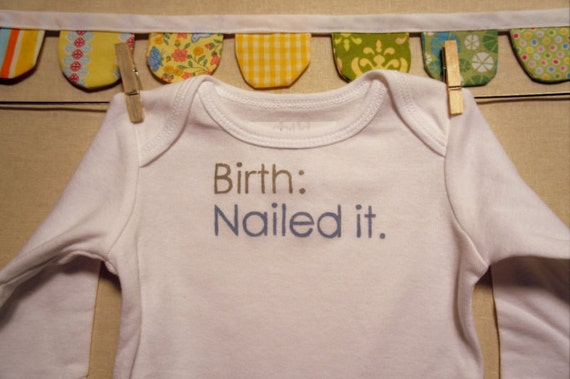 birth: nailed it --- white long-sleeved onesie, size 0-3 months --- blue