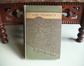 1894 Antique Book  One Summer By Blanche Willis Howard