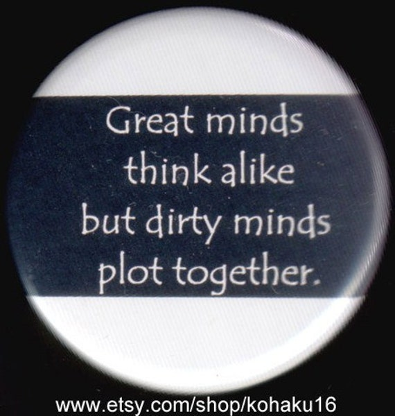 Button About Great and Dirty Minds